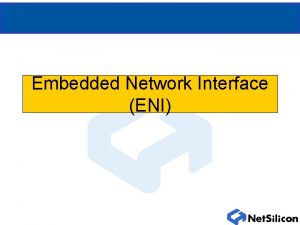 Embedded Network Interface ENI What is ENI Embedded