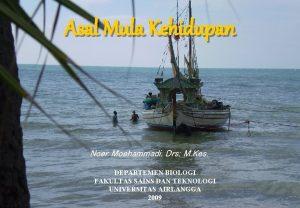 Asal Mula Kehidupan Noer Moehammadi Drs M Kes