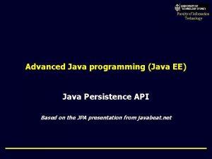 Faculty of Information Technology Advanced Java programming Java