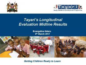 Tayaris Longitudinal Evaluation Midline Results Evangeline Nderu 8