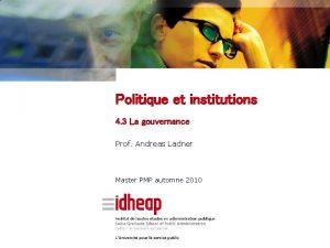 Politique et institutions 4 3 La gouvernance Prof