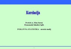 Prof dr sc Elza Jurun Ekonomski fakultet Split