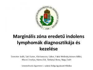 Marginlis zna eredet indolens lymphomk diagnosztikja s kezelse