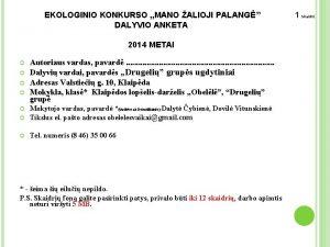 EKOLOGINIO KONKURSO MANO ALIOJI PALANG DALYVIO ANKETA 2014