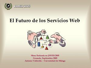 El Futuro de los Servicios Web Mesa Redonda