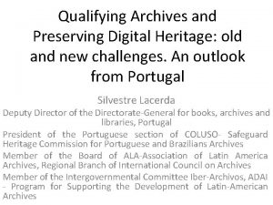 Qualifying Archives and Preserving Digital Heritage old and