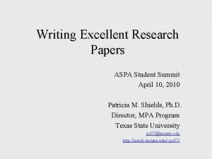 Writing Excellent Research Papers ASPA Student Summit April