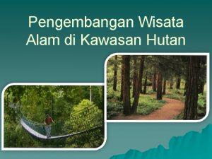 Pengembangan Wisata Alam di Kawasan Hutan Pengembangan Wisata