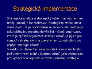 Strategick implementace Strategick analza a strategick vbr maj
