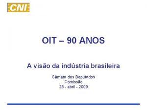 OIT 90 ANOS A viso da indstria brasileira