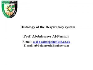 Histology of the Respiratory system Prof Abdulameer AlNuaimi