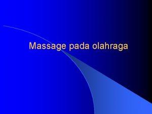 Massage pada olahraga Efek Umum Massage l Efek