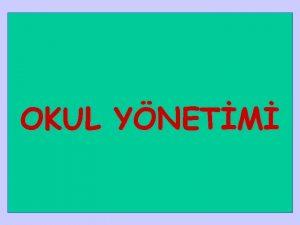 OKUL YNETM YNETM ile RGT birbirinden ayrlamaz iki