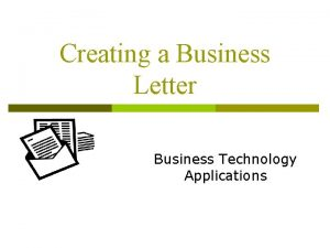Creating a Business Letter Business Technology Applications What