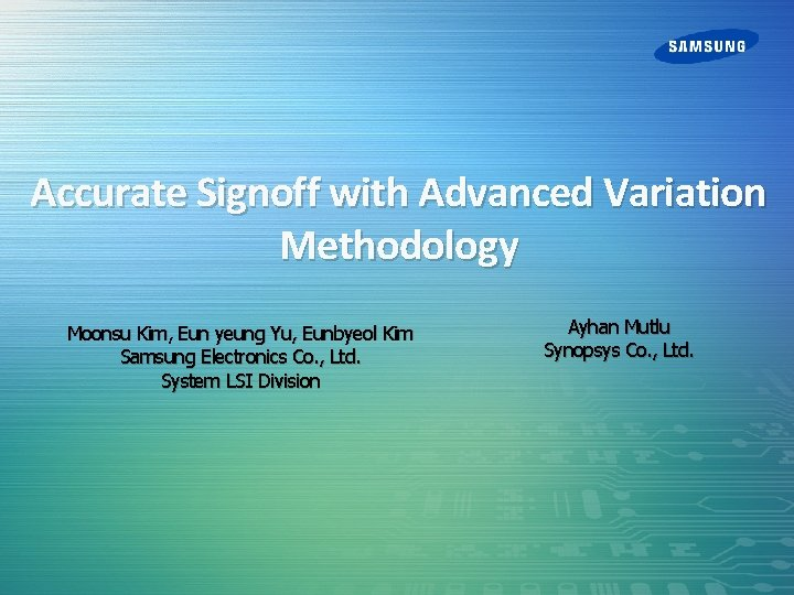 Accurate Signoff with Advanced Variation Methodology Moonsu Kim