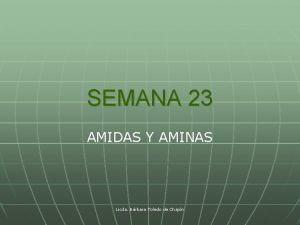 SEMANA 23 AMIDAS Y AMINAS Licda Brbara Toledo