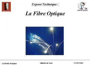Expos Technique La Fibre Optique LEFIEVRE Rodolphe Membre