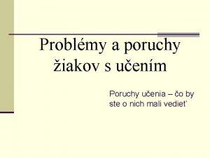 Problmy a poruchy iakov s uenm Poruchy uenia