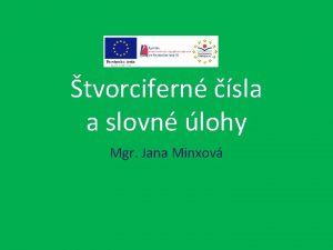 tvorcifern sla a slovn lohy Mgr Jana Minxov