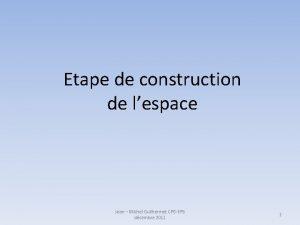 Etape de construction de lespace Jean Michel Guilhermet