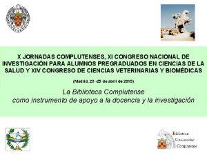 X JORNADAS COMPLUTENSES XI CONGRESO NACIONAL DE INVESTIGACIN