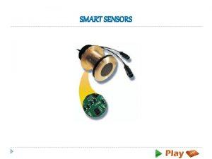 SMART SENSORS What is a smart sensor Smart