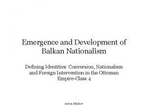 Emergence and Development of Balkan Nationalism Defining Identities