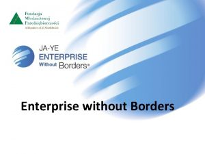 Enterprise without Borders G Enterprise without Borders rozszerza