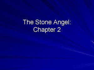 The Stone Angel Chapter 2 Plot 1 Summary