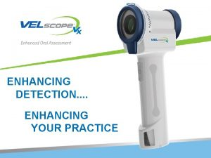 ENHANCING DETECTION ENHANCING YOUR PRACTICE Staggering Statistics on