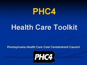 PHC 4 Health Care Toolkit Pennsylvania Health Care