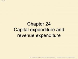 Slide 24 1 Chapter 24 Capital expenditure and
