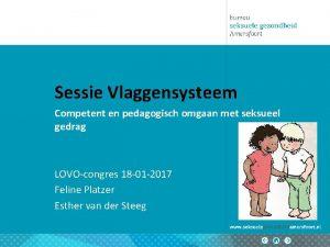 Sessie Vlaggensysteem Competent en pedagogisch omgaan met seksueel