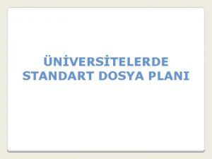 NVERSTELERDE STANDART DOSYA PLANI Mevzuat ve prosedrler 3473