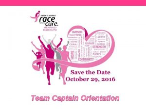 Team Captain Orientation How to Register Register Online
