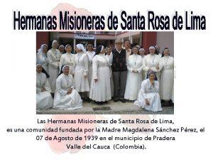 Las Hermanas Misioneras de Santa Rosa de Lima