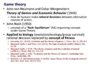 Game theory John von Neumann and Oskar Morgenstern