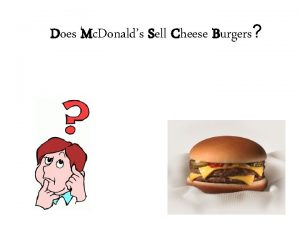 Does Mc Donalds Sell Cheese Burgers Imagine you