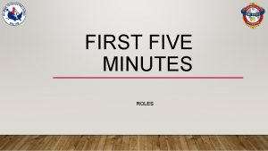 FIRST FIVE MINUTES ROLES FIRST FIVE MINUTES BEFORE