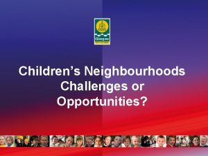 Childrens Neighbourhoods Challenges or Opportunities Health and education