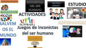 NUESTRAS VIVENCIAS ENTRETENIMIENTO INCONICTAS DEL SER HUMANO QUIENES