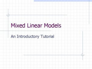 Mixed Linear Models An Introductory Tutorial Mixed Models