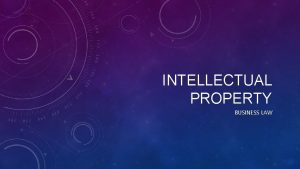 INTELLECTUAL PROPERTY BUSINESS LAW PATENT LAW Patent allows