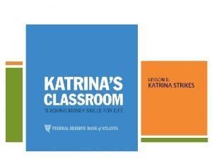 LESSON 1 KATRINA STRIKES LESSON 1 KATRINA STRIKES