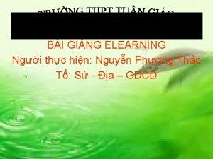 BI GING ELEARNING Ngi thc hin Nguyn Phng