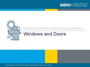 WEATHERIZATION INSTALLERTECHNICIAN FUNDAMENTALS Windows and Doors WEATHERIZATION ASSISTANCE