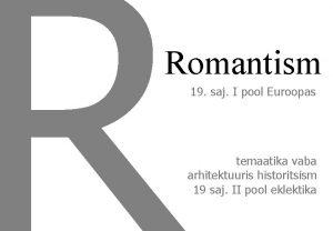Romantism 19 saj I pool Euroopas temaatika vaba