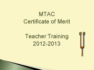 MTAC Certificate of Merit Teacher Training 2012 2013