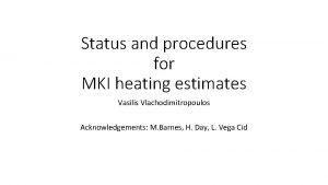 Status and procedures for MKI heating estimates Vasilis
