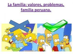 La familia valores problemas familia peruana En la
